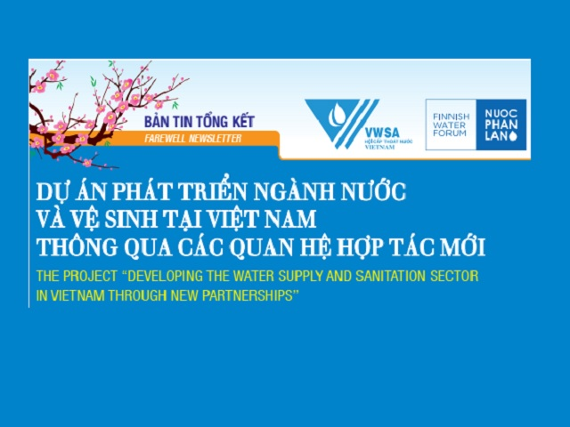FAREWELL NEWSLETTER OF THE PROJECT DEVELOPING THE WATER SUPPLY AND SANITATION SECTOR IN VIETNAM THROUGH NEW PARTNERSHIPS