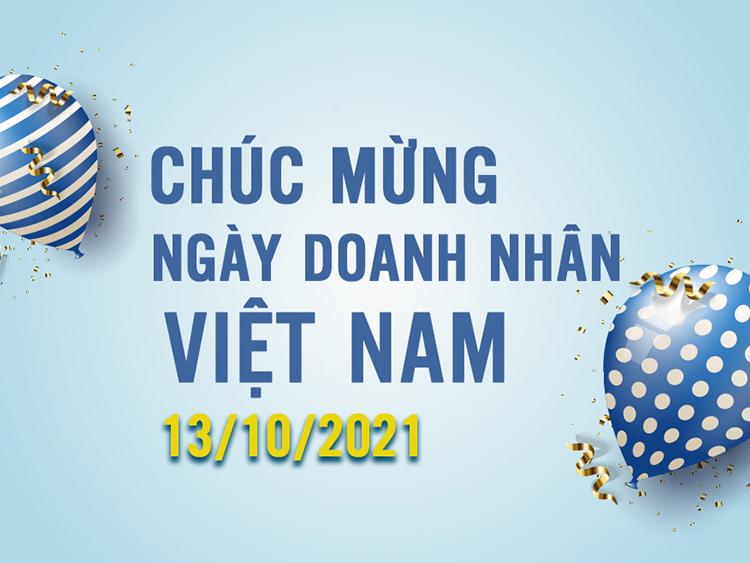 THƯ CHÚC MỪNG NGÀY DOANH NHÂN VIỆT NAM (13/10/1945 – 13/10/2021)