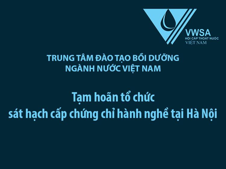 Thông báo tạm hoãn sát hạch cấp chứng chỉ hành nghề tại Hà Nội
